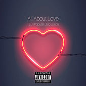 All About Love by T'Luv'Popular Discussion