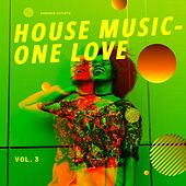 House Music - One Love, Vol. 3 de Various Artists