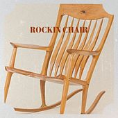ROCKIN CHAIR by Various Artists