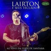 Ao Vivo em Feira de Santana (Ao Vivo) von Lairton e Seus Teclados
