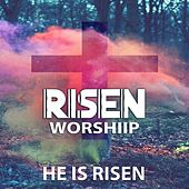 He Is Risen de Risen Worshiip