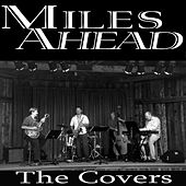 The Covers by Miles Ahead
