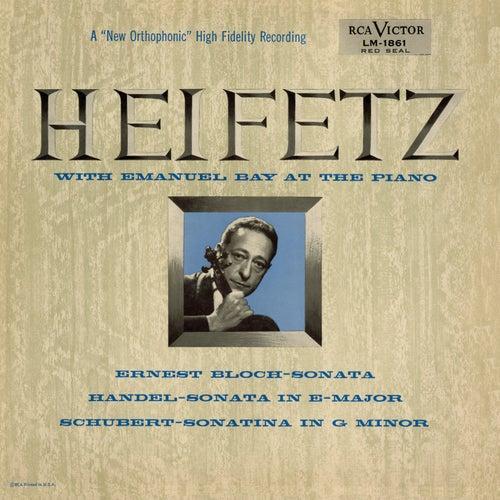 Bloch: Sonata No. 1, Handel: Sonata, Op. 1, No. 15, in E, Schubert: Sonatina, D. 408/Op. 137, No. 3 in G Minor by Jascha Heifetz
