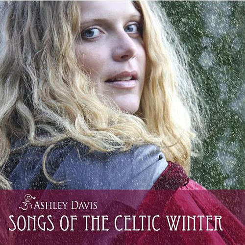 Songs of the Celtic Winter by Ashley Davis