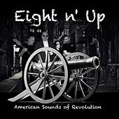 American Sounds of Revolution by Eight n' Up