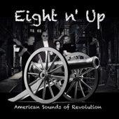 American Sounds of Revolution de Eight n' Up