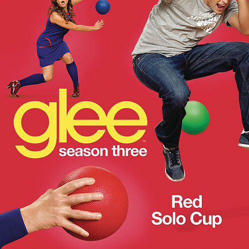 Red Solo Cup (Glee Cast Version) by Glee Cast