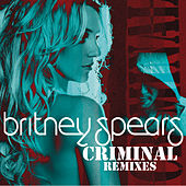 Criminal (Remixes) von Britney Spears