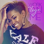 Work on Me by Toya