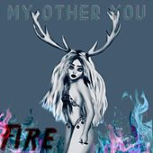 Fire by My Other You