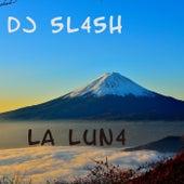 La Lun4 by DJ 5l45h