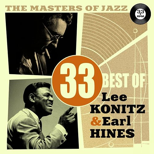 The Masters of Jazz: 33 Best of Lee Konitz & Earl Hines by Various Artists