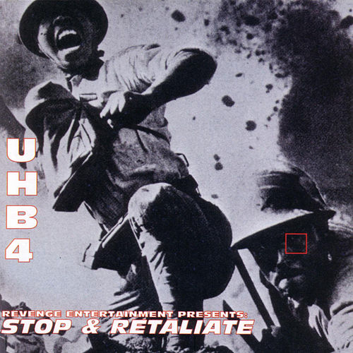 UHB 4: Stop & Retaliate by Living Legends