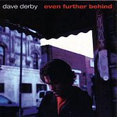 Even Further Behind by Dave Derby