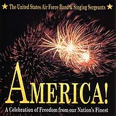America! by The United States Air Force Band & Singing Sergeants