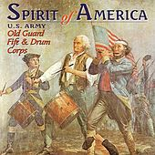Spirit Of America by United States Old Guard Fife and Drum Corps