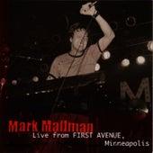 Live from First Avenue, Minneaplis by Mark Mallman