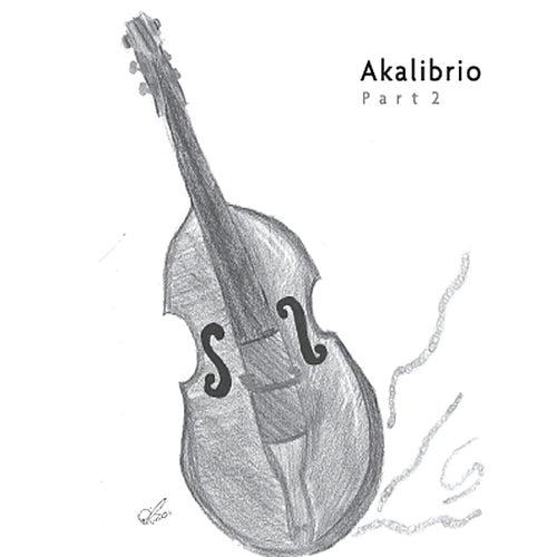 Akalibrio Part 2 by Akalibrio