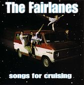 Songs For Cruising by The Fairlanes