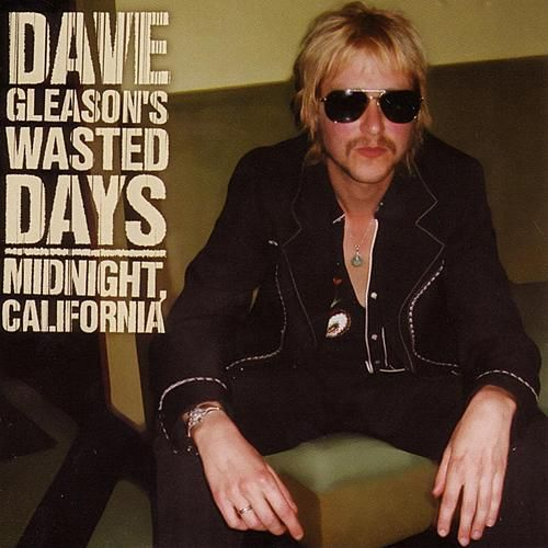 Midnight, California by Dave Gleason's Wasted Days