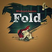 Fold by Michael James