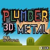 Plumber 3d All-Stars Metal (Videogames #3) by Davidkbd