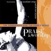 Praise & Worship von The King's Brass, Tim Zimmerman, The Sweetwater Strings