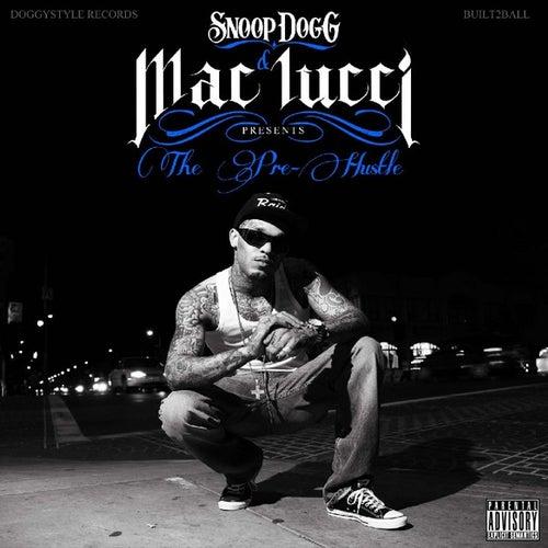 Snoop Dogg Presents The Pre-Hustle by Mac Lucci