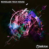 Renegade Tech House, Vol. 7 by Various Artists