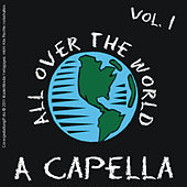 A Capella - All Over the World - Vol. 1 by Various Artists