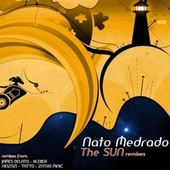 The Sun Remixes by Nato Medrado