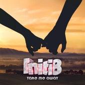 Take Me Away von Initi8