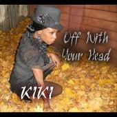 Off With Your Head von Kiki