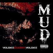 Violence Against Violence. von Mud