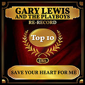 Save Your Heart for Me (Billboard Hot 100 - No 2) by Gary Lewis & The Playboys