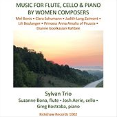 Music for Flute, Cello & Piano by Women Composers by Sylvan Trio