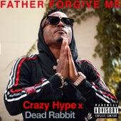 Father Forgive Me von Crazy Hype