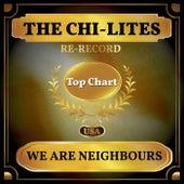 We Are Neighbours (Billboard Hot 100 - No 70) de The Chi-Lites