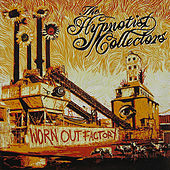 Worn Out Factory by The Hypnotist Collectors