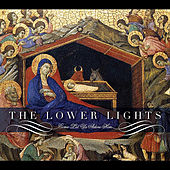 Come Let Us Adore Him by The Lower Lights