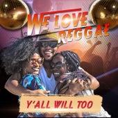We Love Reggae von Various Artists