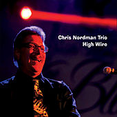 High Wire by Chris Nordman Trio