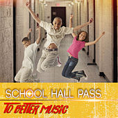 School Hall Pass by Various Artists