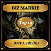 Just a Friend (Billboard Hot 100 - No 9) by Biz Markie