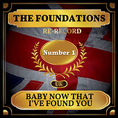 Baby Now That I've Found You (UK Chart Top 40 - No. 1) by The Foundations