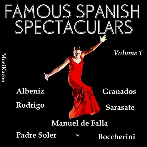 Famous Spanish Spectaculars (Vol. 1) by Various Artists