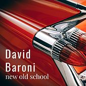 New Old School by David Baroni