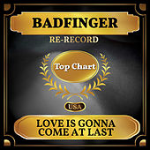 Love Is Gonna Come at Last (Billboard Hot 100 - No 69) by Badfinger