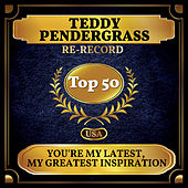 You're My Latest, My Greatest Inspiration (Billboard Hot 100 - No 43) di Teddy Pendergrass
