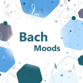 Bach Moods von Johann Sebastian Bach
